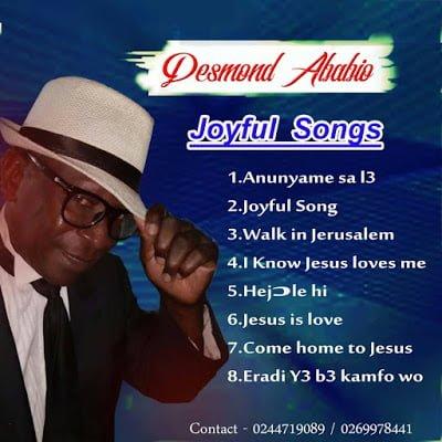 Gospel Music: DESMOND ABABIO DROP HIS JOYFUL SONGS ALBUM – GET IT ALL HERE