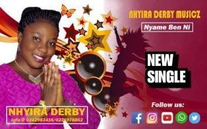 VIDEO : NHYIRA DERBY – NYAME BEN NI (PROD.GALAXY MIX)