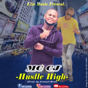 MC CJ – HUSTLE HIGH (PROD. BY JEW NART)