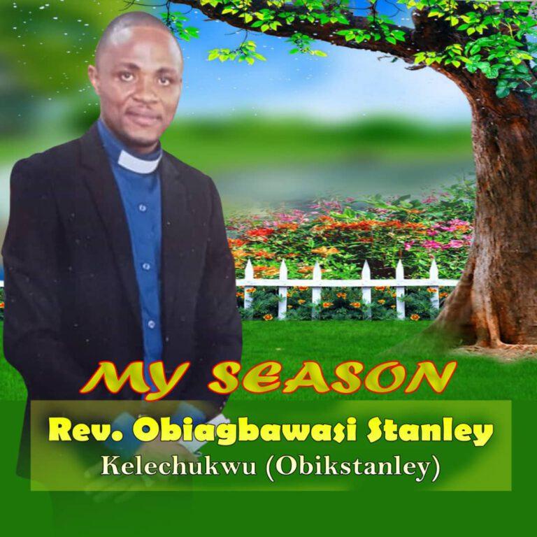 Rev. Ob Obiagbawasi Stanley – My Season