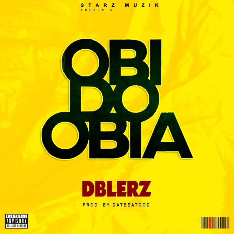 DBlerz – Obi Do Obia
